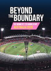 Search netflix Beyond the Boundary: ICC Women's T20 World Cup Australia 2020